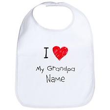 I love my grandpa insert name Bib