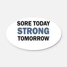 SORE TODAY Oval Car Magnet