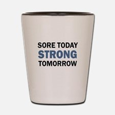 SORE TODAY Shot Glass