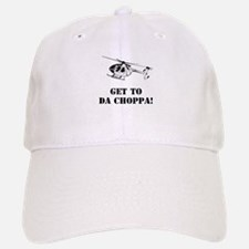 Get to da choppa Cap