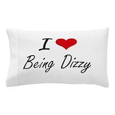 I Love Being Dizzy Artistic Design Pillow Case