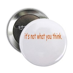 Not What You Think Button