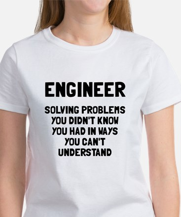 Engineer solving problems Women's T-Shirt