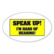 SPEAK UP - I'M HARD OF HEARING! - Decal