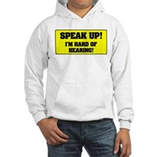 SPEAK UP - I'M HARD OF HEARING! Jumper Hoodie