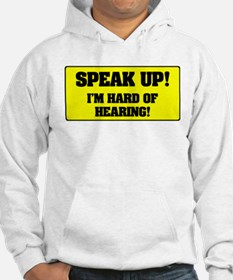 SPEAK UP - I'M HARD OF HEARING! Jumper Hoodie