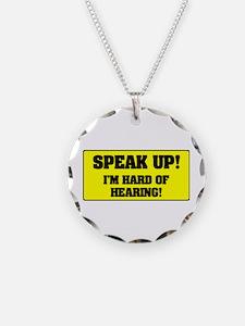 SPEAK UP - I'M HARD OF HEARI Necklace