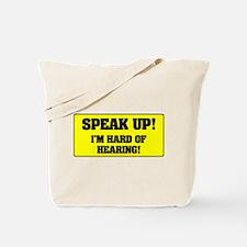 SPEAK UP - I'M HARD OF HEARING! Tote Bag