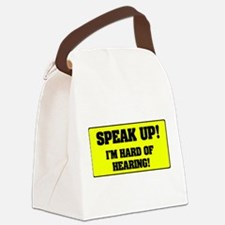 SPEAK UP - I'M HARD OF HEARING! Canvas Lunch Bag