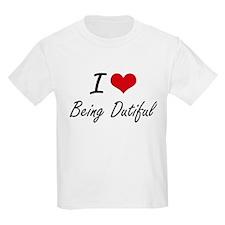I Love Being Dutiful Artistic Design T-Shirt