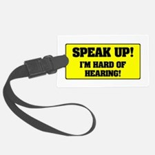 SPEAK UP - I'M HARD OF HEARING! Luggage Tag