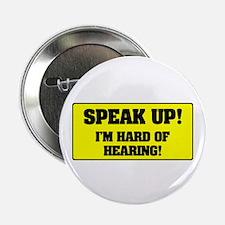 "SPEAK UP - I'M HARD OF HEARING! 2.25"" Button"