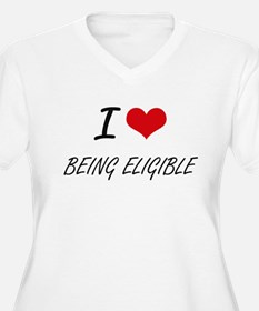 I love Being Eligible Artistic D Plus Size T-Shirt