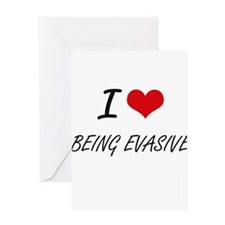 I love Being Evasive Artistic Desig Greeting Cards