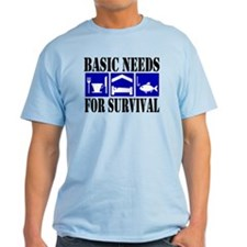 Basic Needs for Fishing T-Shirt