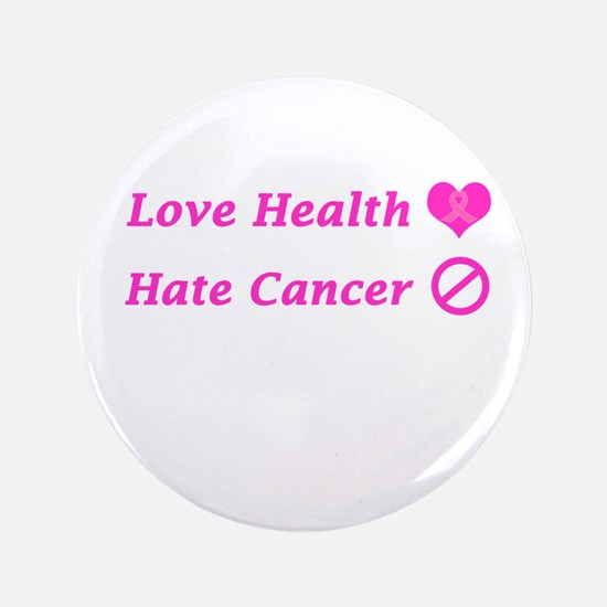 "Love Health, Hate Cancer 3.5"" Button (100 Pac"
