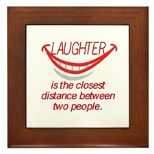LAUGHTER IS THE CLOSEST DISTANCE... Framed Tile