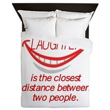 LAUGHTER IS THE CLOSEST DISTANCE... Queen Duvet