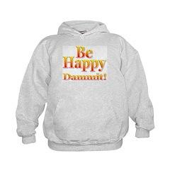 Be Happy Dammit (subtle) Kids Hoodie