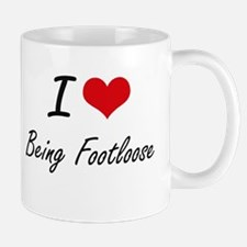 I Love Being Footloose Artistic Design Mugs