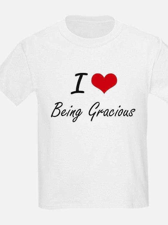 I Love Being Gracious Artistic Design T-Shirt