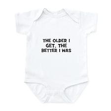The older I get, the better I Infant Bodysuit