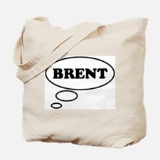 Thinking of BRENT Tote Bag