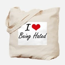 I Love Being Hated Artistic Design Tote Bag