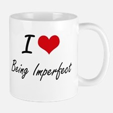 I Love Being Imperfect Artistic Design Mugs