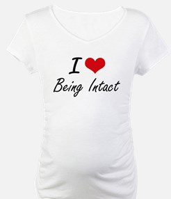 I Love Being Intact Artistic Des Shirt