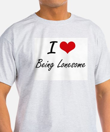 I Love Being Lonesome Artistic Design T-Shirt
