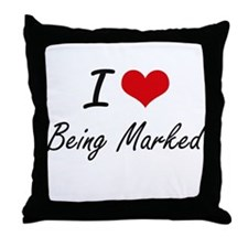 I Love Being Marked Artistic Design Throw Pillow
