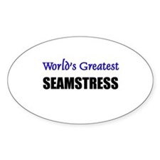 Worlds Greatest SEAMSTRESS Oval Decal