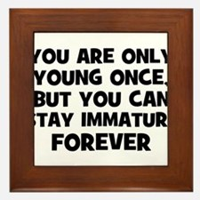 You are only young once, but  Framed Tile