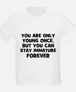 You are only young once, but  T-Shirt