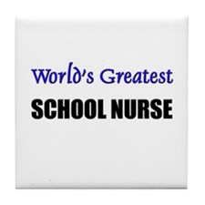 Worlds Greatest SCHOOL NURSE Tile Coaster