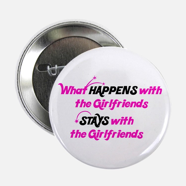 Stays With Girlfriends Button