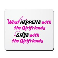 Stays With Girlfriends Mousepad