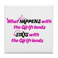 Stays With Girlfriends Tile Coaster