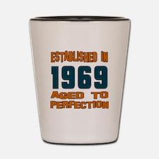 Established In 1969 Shot Glass