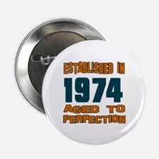 "Established In 1974 2.25"" Button"