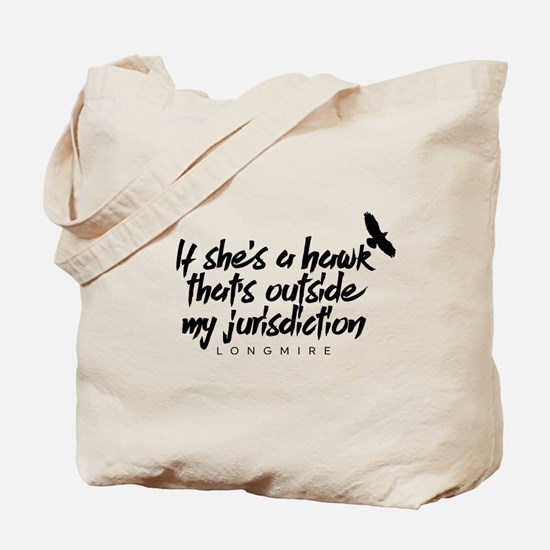 Longmire Hawk Outside My Jurisdiction Tote Bag