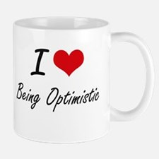 I Love Being Optimistic Artistic Design Mugs
