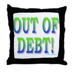 Out of debt Throw Pillow