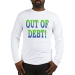 Out of debt Long Sleeve T-Shirt