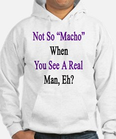 Not So Macho When You See A Real Hoodie