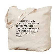 I'm Not Clumsy Tote Bag