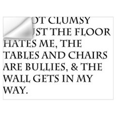 I'm Not Clumsy Wall Decal