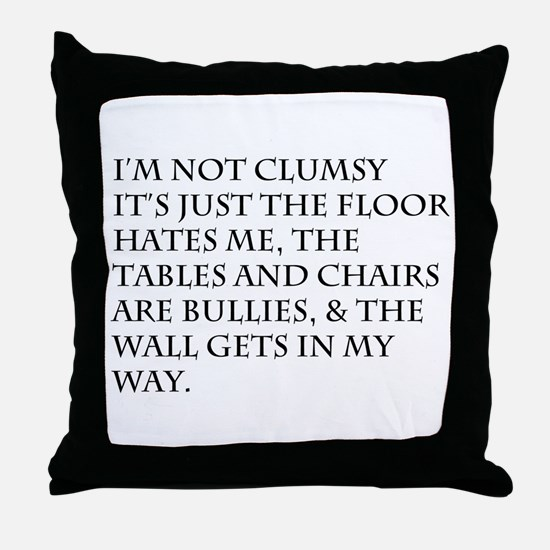 I'm Not Clumsy Throw Pillow