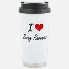 I Love Being Ravenous A Travel Mug